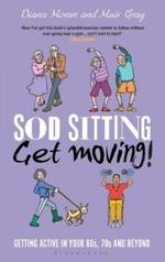 Sod Sitting, Get Moving!