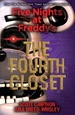 Five Nights at Freddys: the Fourth Closet