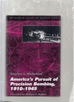 America's Pursuit of Precision Bombing (Smithsonian History of Aviation and Spaceflight Series)