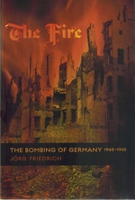 The Fire the Bombing of Germany, 1940-1945
