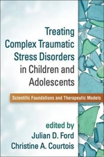 Treating Complex Traumatic Stress Disorders in Children and Adolescents