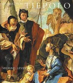 Giambattista Tiepolo: His Life and Art