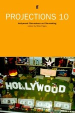 Projections 10: Hollywood Film-Makers on Film-Making
