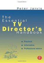 The Essential TV Director's Handbook