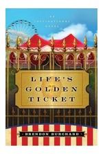 Life's Golden Ticket: An Inspriational Novel