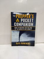 The Prepper's Pocket Companion: How to Prepare for the End of the World as We Know It