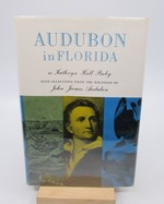 Audubon in Florida: With Selections From the Writings of John James Audubon