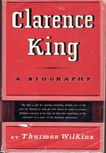 Clarence King: a Biography