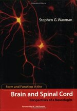 Form and Function in the Brain and Spinal Cord: Perspectives of a Neurologist (a Bradford Book)