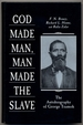 God Made Man, Man Made the Slave: the Autobiography of George Teamoh