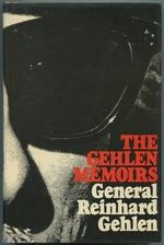 The Gehlen Memoirs: the First Full Edition of the Memoirs of General Reinhard Gehlen 1942-1971
