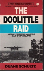 Doolitte Raid America's First Strike Against the Heart of Imperial Japan