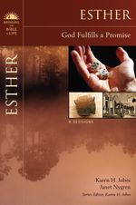 Esther: God Fulfills a Promise (Bringing the Bible to Life)