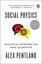 Social Physics: How Social Networks Can Make Us Smarter