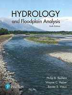 Hydrology and Floodplain Analysis (6th Edition) (What's New in Engineering)