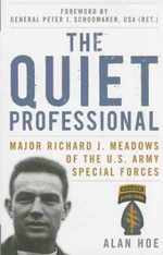 The Quiet Professional: Major Richard J. Meadows of the U.S. Army Special Forces (American Warrior Series)