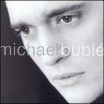 Michael Buble [Self-Titled Debut]
