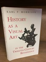 History as a Visual Art in the Twelfth-Century Renaissance