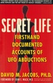 Secret Life Firsthand, Documented Accounts of Ufo Abductions