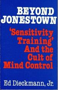 Beyond Jonestown: Sensitivity Training & the Cult of Mind Control