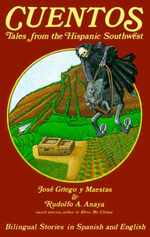 Cuentos: Tales From the Hispanic Southwest: Based on Stories Originally Collected By Juan B. Rael (English and Spanish Edition)