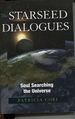 The Starseed Dialogues Soul Searching the Universe