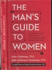 """Man's Guide to Women Scientifically Proven Secrets From the """"Love Lab"""" About What Women Really Want"""