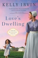 Love's Dwelling (Amish Blessings)
