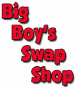 Big Boy's Swap Shop
