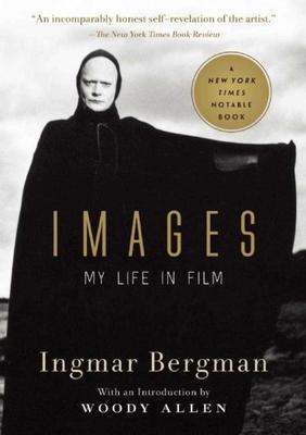 Images: My Life in Film - Bergman, Ingmar