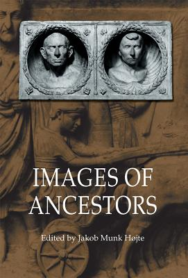 Images of Ancestors - Hojte, Jakob Munk, and Munk Hojte, Jakob (Editor)