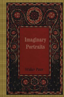 Imaginary Portraits - Pater, Walter