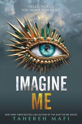 Imagine Me - Mafi, Tahereh