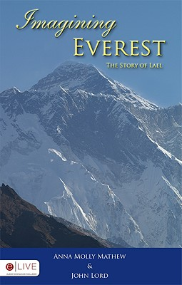 Imagining Everest: The Story of Lael - Mathew, Anna Molly, and Lord, John, Dr.
