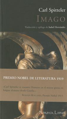 Imago - Spitteler, Carl, and Hernandez, Isabel (Translated by)