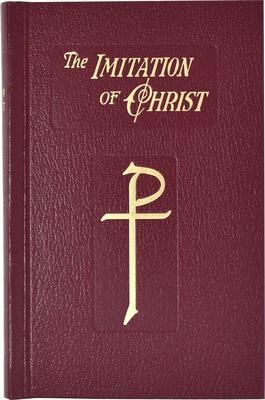 Imitation of Christ - Kempis, Thomas A, and Thomas a Kempis