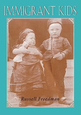 Immigrant Kids - Freedman, Russell