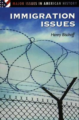 Immigration Issues - Bischoff, Henry