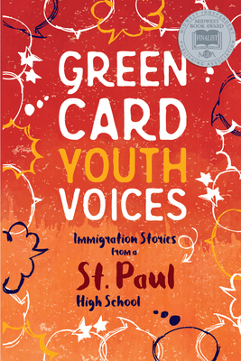 Immigration Stories from a St. Paul High School: Green Card Youth Voices - Rozman Clark, Tea (Editor), and Mueller, Rachel Lauren (Editor), and Phi, Bao (Foreword by)