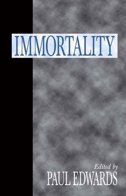 Immortality - Edwards, Paul (Editor)