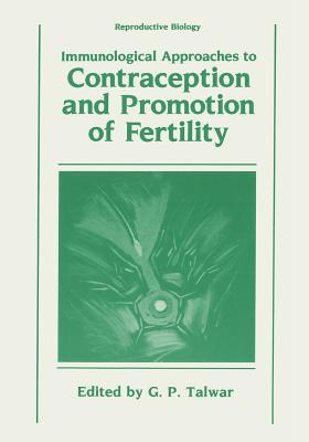 Immunological Approaches to Contraception and Promotion of Fertility - Talwar, Gursaran (Editor)