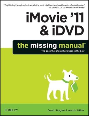 iMovie '11 & iDVD - Pogue, David, and Miller, Aaron