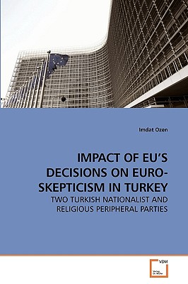 Impact of Eu's Decisions on Euro-Skepticism in Turkey - Ozen, Imdat