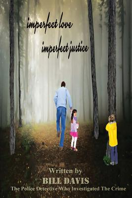 Imperfect Love Imperfect Justice - Davis, Bill, and Martin, Cheryl (Editor)