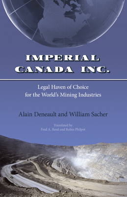 Imperial Canada Inc.: Legal Haven of Choice for the World's Mining Industries - Deneault, Alain