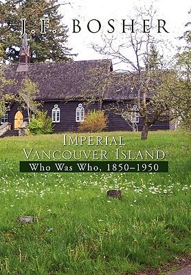Imperial Vancouver Island - Bosher, J F