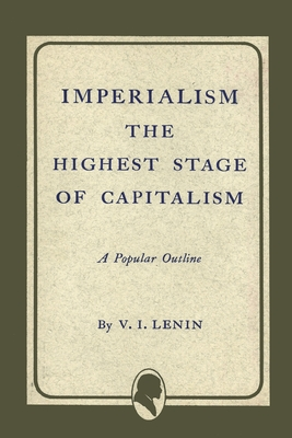 Imperialism the Highest Stage of Capitalism - Lenin, Vladimir Ilich