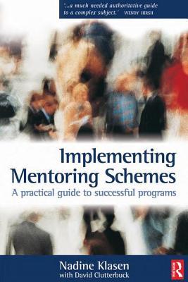Implementing Mentoring Schemes - Klasen, Nadine, and Clutterbuck, David