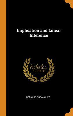 Implication and Linear Inference - Bosanquet, Bernard