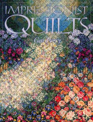 Impressionist Quilts - Print on Demand Edition - Perry, Gai